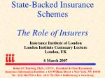 State-Backed Insurance Schemes The Role of Insurers