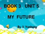 BOOK 3 UNIT 5 MY FUTURE By li Yanhong