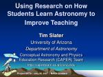 U sing Research on How Students Learn Astronomy to Improve Teaching