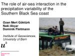 The role of air-sea interaction in the precipitation variability of the Southern Black Sea coast