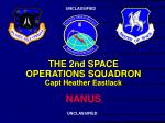 THE 2nd SPACE OPERATIONS SQUADRON Capt Heather Eastlack