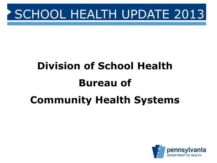division of school health bureau of community health systems n.