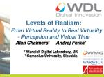 Levels of Realism:  From Virtual Reality to Real Virtuality  - Perception and Virtual Time