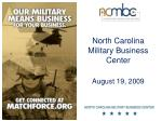 North Carolina Military Business Center August 19, 2009