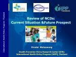 Review of NCDs: Current Situation &Future Prospect