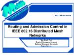 Routing and Admission Control in IEEE 802.16 Distributed Mesh Networks