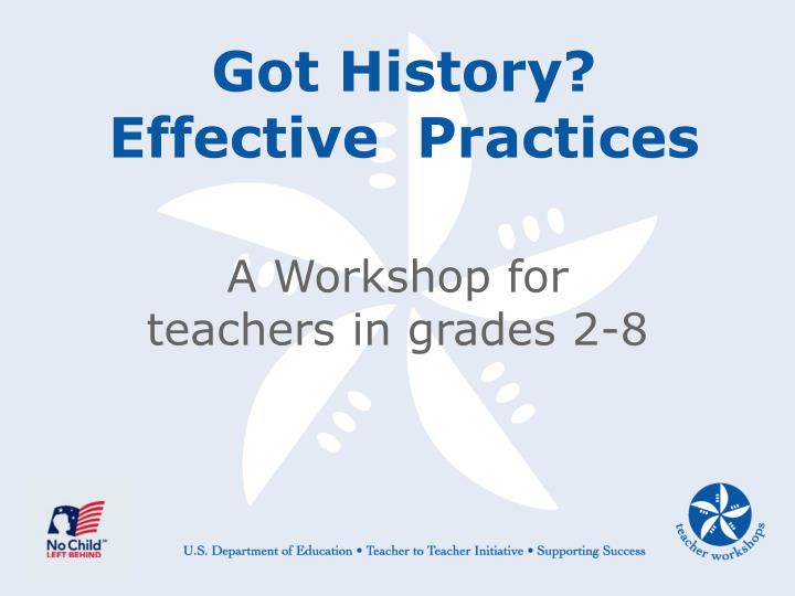 PPT - Got History? Effective Practices PowerPoint Presentation - ID