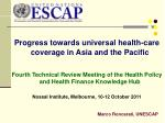 Progress towards universal  health-care  coverage in Asia and the Pacific