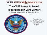 The CAPT James A. Lovell Federal Health Care Center: