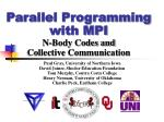 Parallel Programming with MPI N-Body Codes and Collective Communication