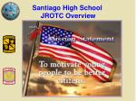 Santiago High School  JROTC Overview