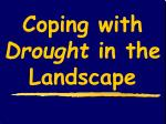 Coping with Drought in the Landscape