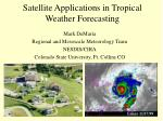 Satellite Applications in Tropical Weather Forecasting