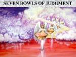 SEVEN BOWLS OF JUDGMENT