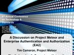 A Discussion on Project Meteor and Enterprise Authentication and Authorization (EA2)