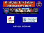 Firefighter Life Safety Initiatives Program