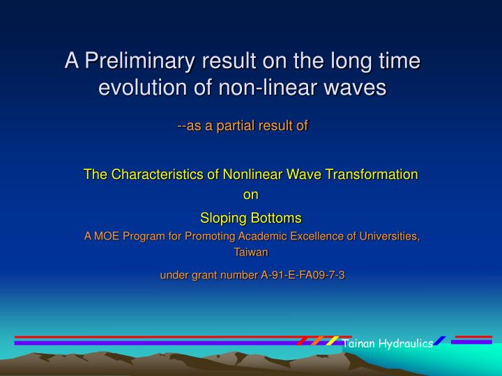 a preliminary result on the long time evolution of non linear waves as a partial result of n.