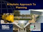 A Holistic Approach To Planning