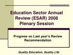 Education Sector Annual Review (ESAR) 2008 Plenary Session