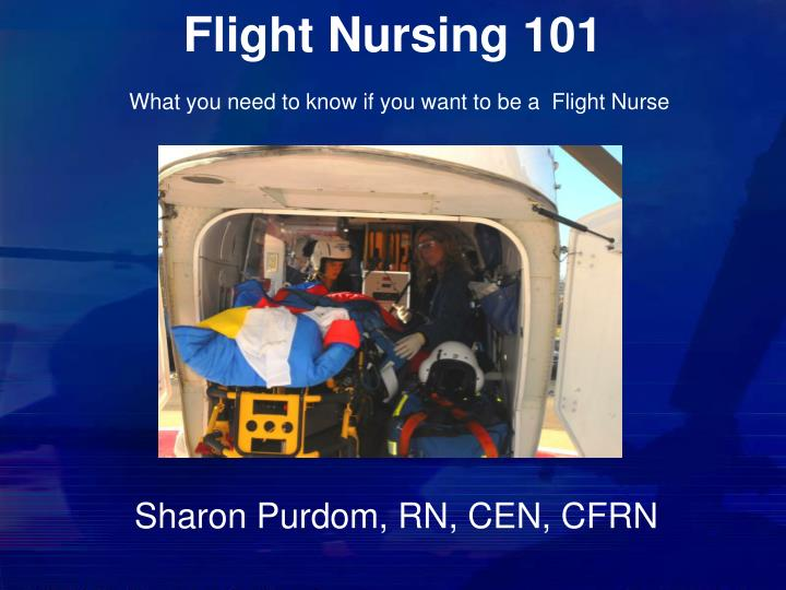 flight nursing 101 what you need to know if you want to be a flight nurse n.