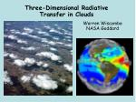 Three-Dimensional Radiative Transfer in Clouds