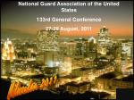 National Guard Association of the United States 133rd General Conference 27-29 August, 2011