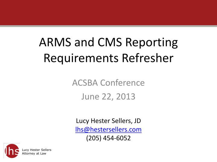 arms and cms reporting requirements refresher n.