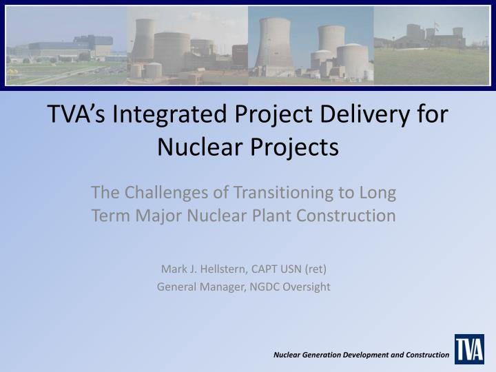 tva s integrated project delivery for nuclear projects n.
