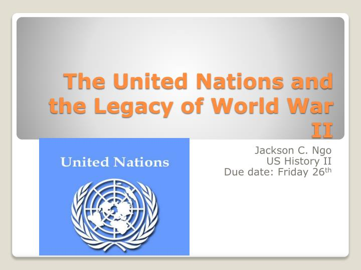 the united nations and the legacy of world war ii n.