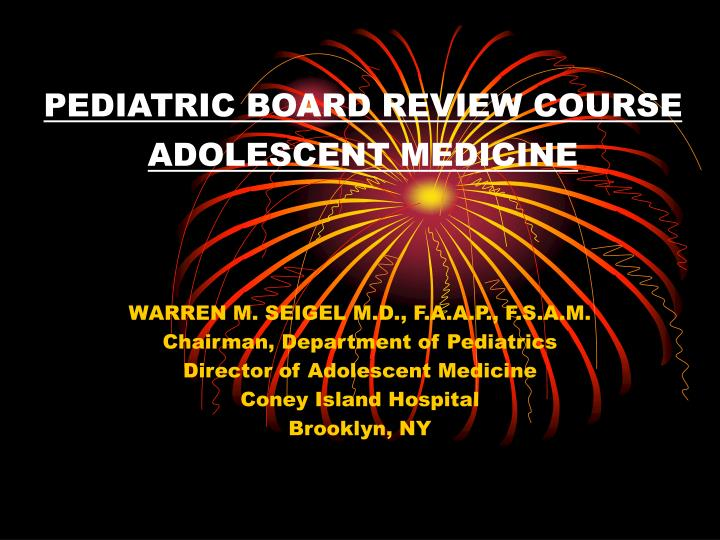 pediatric board review course adolescent medicine n.