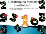 3 challenging memory questions+1.