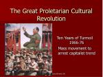 The Great Proletarian Cultural Revolution