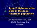 Type 2 diabetes after GDM in Mexican American population