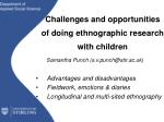 Challenges and opportunities  of doing ethnographic research with children