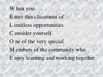 W hen you E nter this classroom of L imitless opportunities C onsider yourself