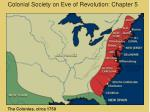 Colonial Society on Eve of Revolution: Chapter 5