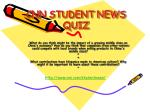 CNN STUDENT NEWS QUIZ