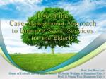 Use of the  Case Management Approach  to Improve Social Services  for the Elderly