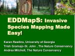 EDDMapS: Invasive Species Mapping Made Easy!