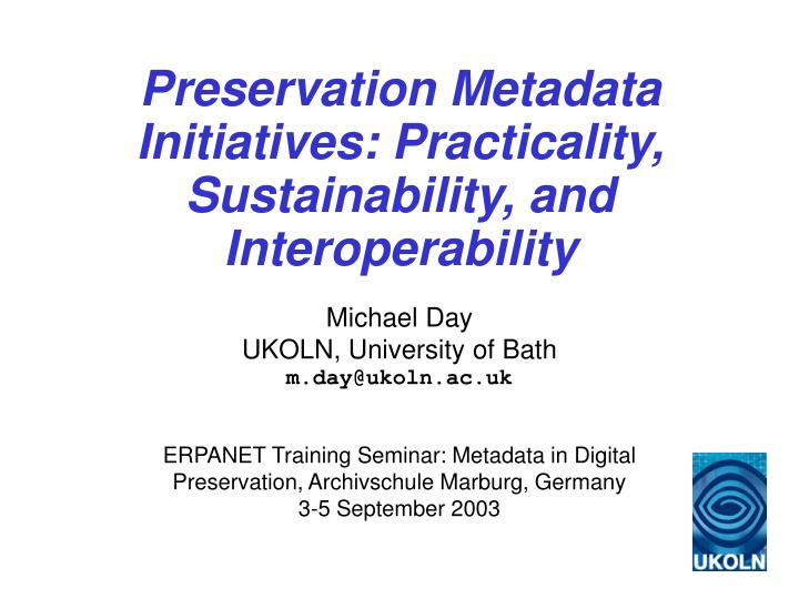 preservation metadata initiatives practicality sustainability and interoperability n.