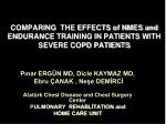 COMPARING  THE EFFECTS of NMES and ENDURANCE TRAINING IN PATIENTS WITH SEVERE COPD PATIENTS