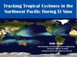 Tracking Tropical Cyclones in the Northwest Pacific During El Nino
