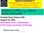 Femilab Wine/Cheese Talk August 16, 2002 Arie Bodek, Univ. of Rochester