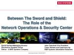 Between The Sword and Shield: The Role of the Network Operations & Security Center