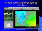 Smart Tools and Procedures