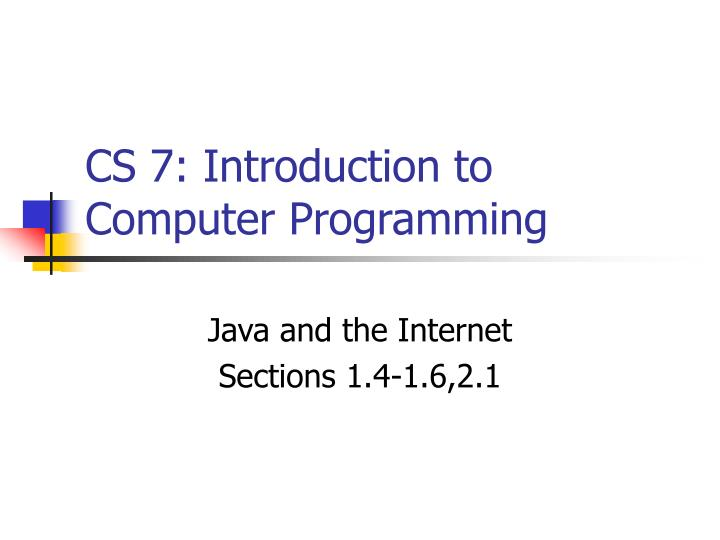 cs 7 introduction to computer programming n.