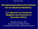 Non-pharmaceutical Interventions for an Influenza Pandemic: