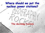 Where should we put the nuclear power stations?