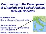 Contributing to the Development of  Linguistic and Logical Abilities through  Robotics