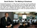 David Shulick - The Making of Greatness